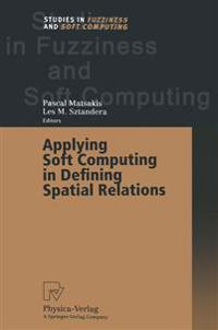 Applying Soft Computing in Defining Spatial Relations