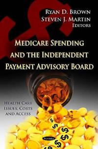 Medicare Spending and the Independent Payment Advisory Board