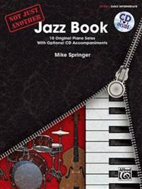Not Just Another Jazz Book 1: Early Intermediate [With CD (Audio)]