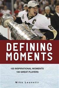 Defining Moments: 100 Inspirational Moments 100 Great Players