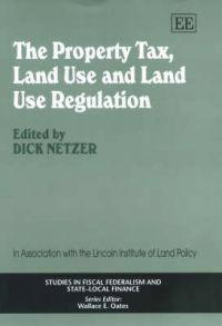The Property Tax, Land Use, and Land Use Regulation