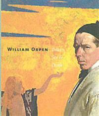 William Orpen: Politics, Sex and Death