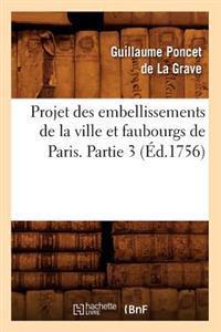 Projet Des Embellissements de La Ville Et Faubourgs de Paris. Partie 3 (A0/00d.1756)