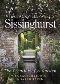 Vita sackville-wests sissinghurst - the creation of a garden