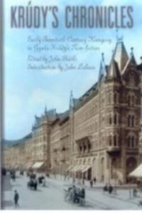 Krudy's Chronicles: Turn-Of-The-Century Hungary in Gyula Krudy's Journalism
