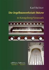 Die Orgelbauwerkstatt B Tow in K Nigsberg/NM
