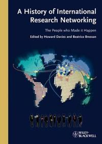 A History of International Research Networking: The People Who Made It Happen