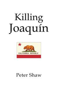 Killing Joaquin