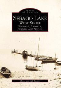 Sebago Lake: West Shore: Standish, Baldwin, Sebago, and Naples