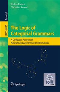 The Logic of Categorial Grammars