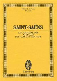 Saint-Saens: Le Carnival Des Animaux: Der Karneval Der Tiere: Grande Fantaisie Zoologique
