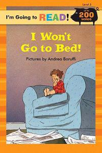 I'm Going to Read (R) (Level 3): I Won't Go to Bed!
