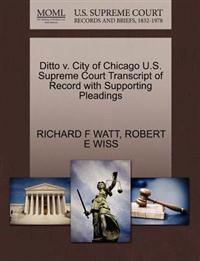 Ditto V. City of Chicago U.S. Supreme Court Transcript of Record with Supporting Pleadings