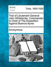Trial of Lieutenant General John Whitelocke, Commander in Chief of the Expedition Against Buenos Ayres