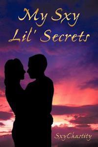 My Sxy Lil' Secrets