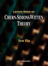 Lecture Notes on Chern-Simons-Witten Theory