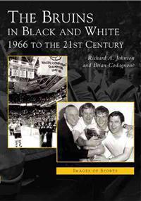 Bruins in Black & White: 1966 to the 21st Century