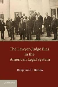 Lawyer-Judge Bias in the American Legan System