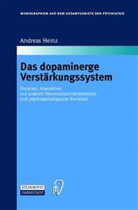 Das Dopaminerge Verstärkungssystem/ the Dopaminergic Reinforcement System