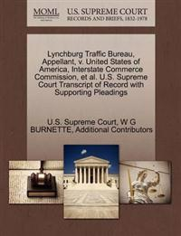 Lynchburg Traffic Bureau, Appellant, V. United States of America, Interstate Commerce Commission, et al. U.S. Supreme Court Transcript of Record with Supporting Pleadings