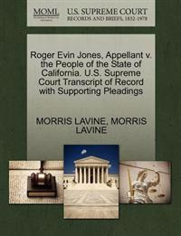 Roger Evin Jones, Appellant V. the People of the State of California. U.S. Supreme Court Transcript of Record with Supporting Pleadings