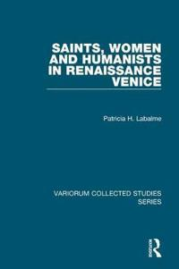 Saints, Women and Humanists in Renaissance Venice