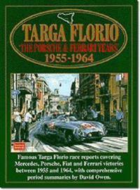 Targa Floria: The Porsche and Ferrari Years: 1955-1964