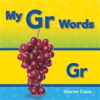 My Gr Words (More Consonants, Blends, and Digraphs)