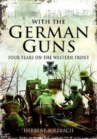 With the german guns - four years on the western front