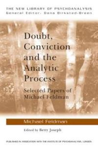 Doubt, Conviction and the Analytic Process