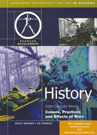 Pearson Baccalaureate: History: Causes, Practices and Effects of Wars for the IB Diploma