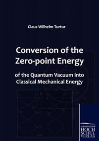 Conversion of the Zero-Point Energy of the Quantum Vacuum Into Classical Mechanical Energy