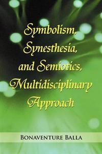 Symbolism, Synesthesia, and Semiotics, Multidisciplinary Approach