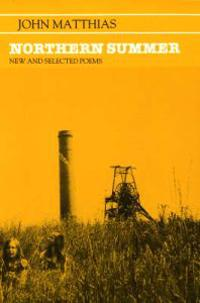 Northern summer - new and selected poems, 1963-1983