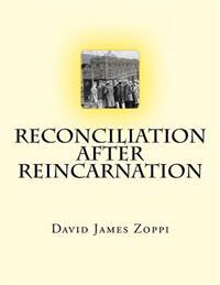 Reconciliation After Reincarnation