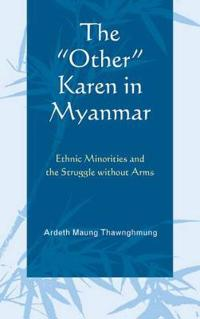 "The ""Other"" Karen in Myanmar"