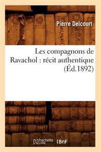 Les Compagnons de Ravachol: Recit Authentique (Ed.1892)