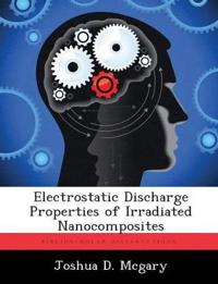 Electrostatic Discharge Properties of Irradiated Nanocomposites