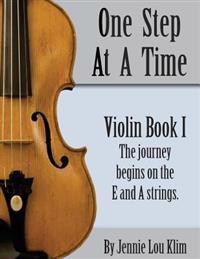 One Step at a Time: Violin Book I