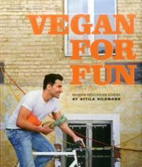 Vegan for Fun: Modern Vegetarian Cuisine