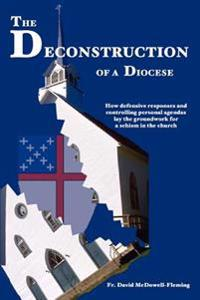 The Deconstruction Of A Diocese