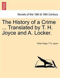 The History of a Crime ... Translated by T. H. Joyce and A. Locker. Vol. III