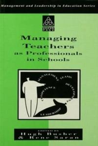Managing Teachers as Professionals in Schools