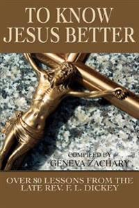 To Know Jesus Better