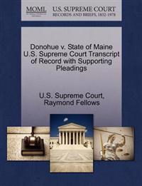 Donohue V. State of Maine U.S. Supreme Court Transcript of Record with Supporting Pleadings