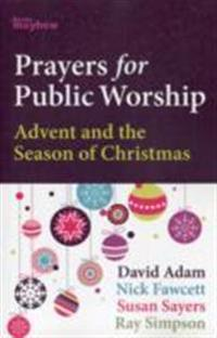 Prayers for public worship - advent and the season of christmas