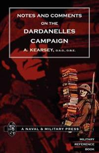 Notes and Comments on the Dardanelles Campaign