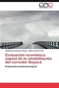 Evaluacion Economica Expost de La Rehabilitacion del Corredor Boyaca