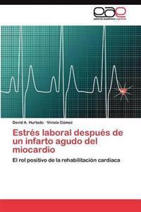 Estres Laboral Despues de Un Infarto Agudo del Miocardio