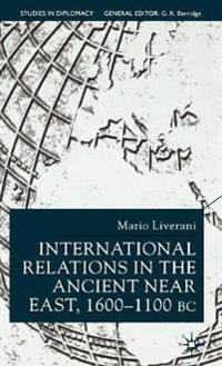 International Relations in the Ancient Near East, 1600-1100 Bc